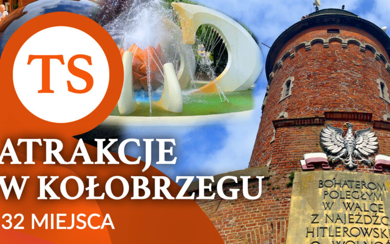 Atrakcje w Kołobrzegu - 32 miejsca